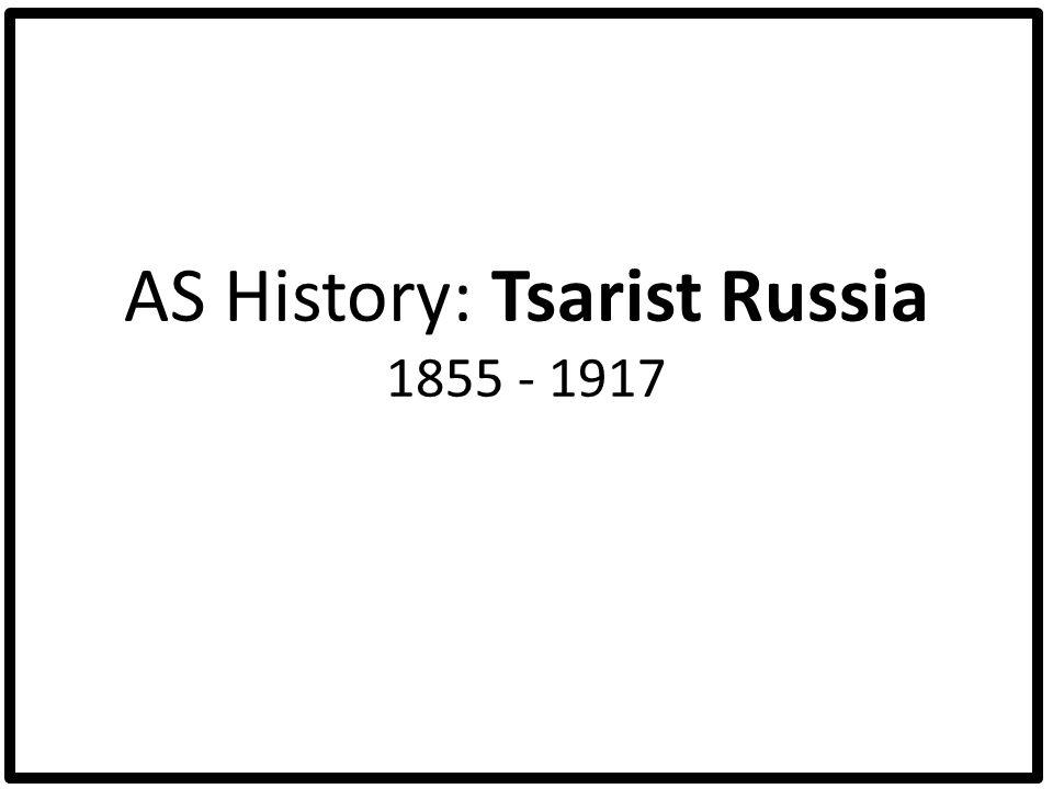 AS History: Tsarist Russia 1855 - 1917