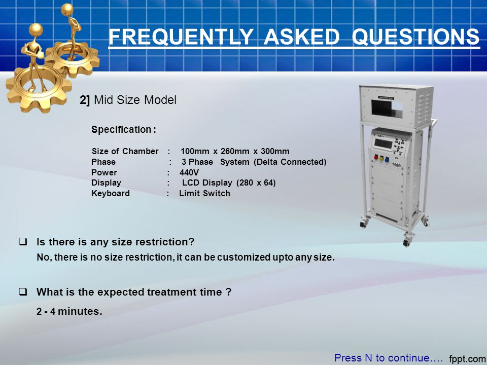 FREQUENTLY ASKED QUESTIONS Press N to continue….