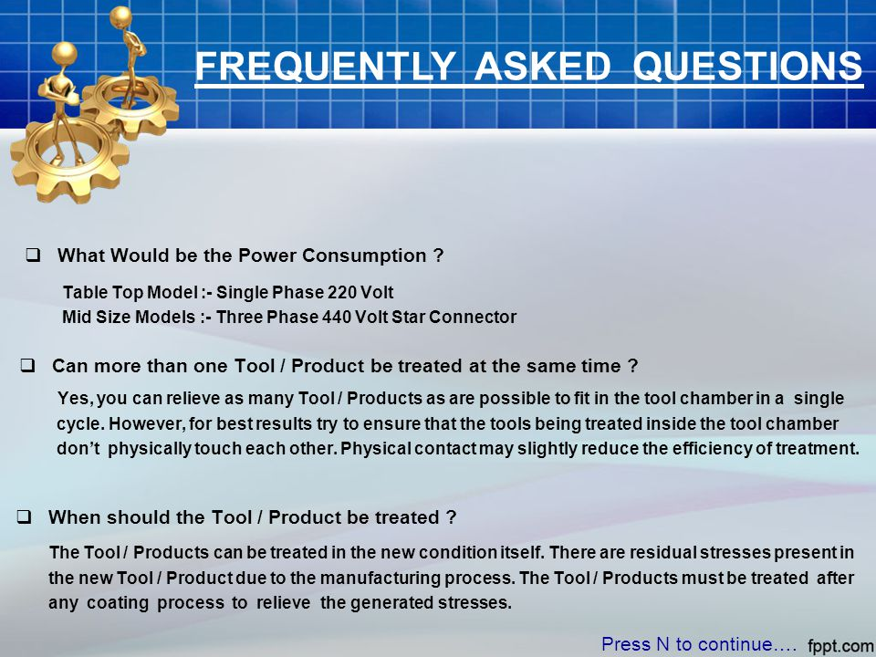 FREQUENTLY ASKED QUESTIONS  Can more than one Tool / Product be treated at the same time .