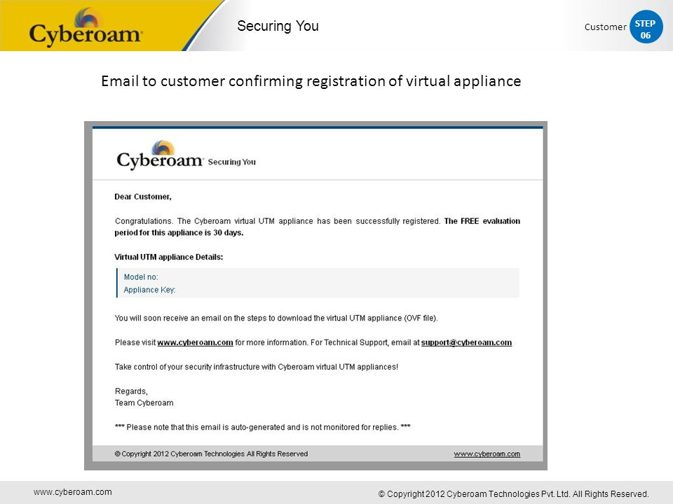 www.cyberoam.com © Copyright 2012 Cyberoam Technologies Pvt. Ltd. All Rights Reserved. Securing You Email to customer confirming registration of virtu