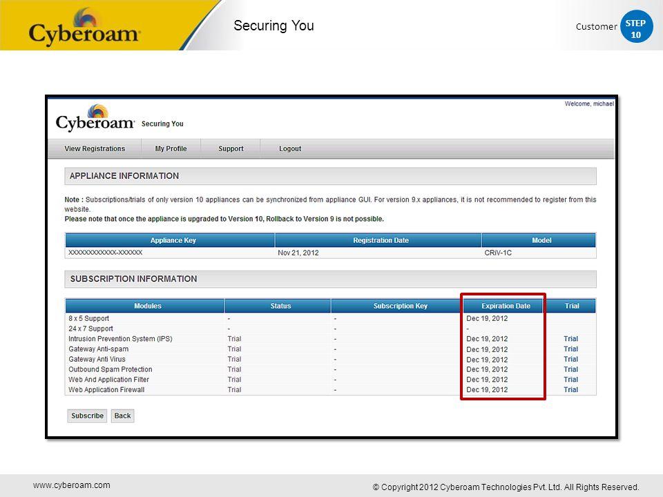www.cyberoam.com © Copyright 2012 Cyberoam Technologies Pvt. Ltd. All Rights Reserved. Securing You STEP 10 Customer
