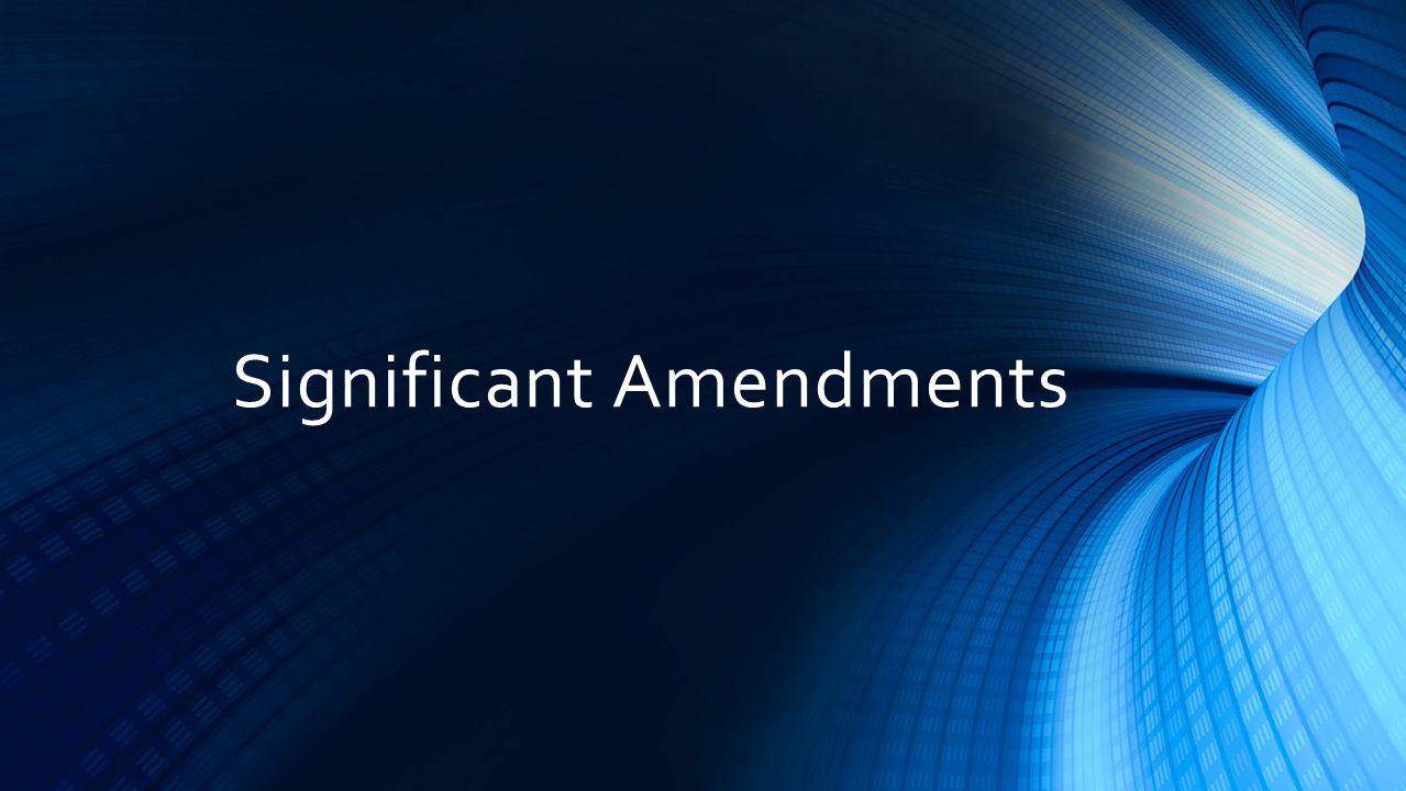 Significant Amendments