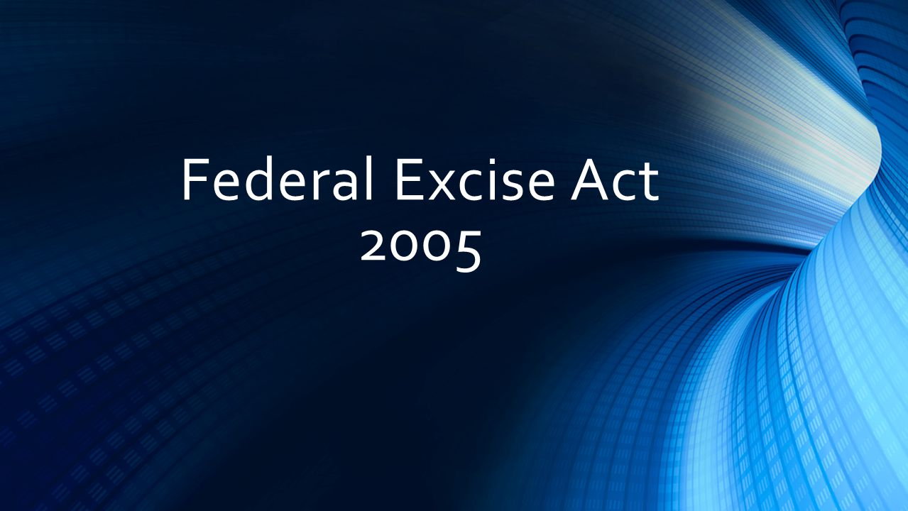 Federal Excise Act 2005
