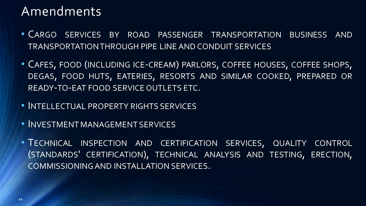 Amendments 44 C ARGO SERVICES BY ROAD PASSENGER TRANSPORTATION BUSINESS AND TRANSPORTATION THROUGH PIPE LINE AND CONDUIT SERVICES C AFES, FOOD ( INCLUDING ICE - CREAM ) PARLORS, COFFEE HOUSES, COFFEE SHOPS, DEGAS, FOOD HUTS, EATERIES, RESORTS AND SIMILAR COOKED, PREPARED OR READY - TO - EAT FOOD SERVICE OUTLETS ETC.