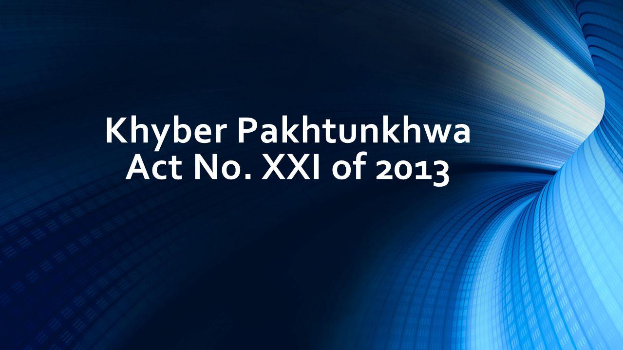 Khyber Pakhtunkhwa Act No. XXI of 2013