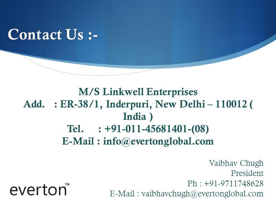 M/S Linkwell Enterprises Add.: ER-38/1, Inderpuri, New Delhi – 110012 ( India ) Tel.
