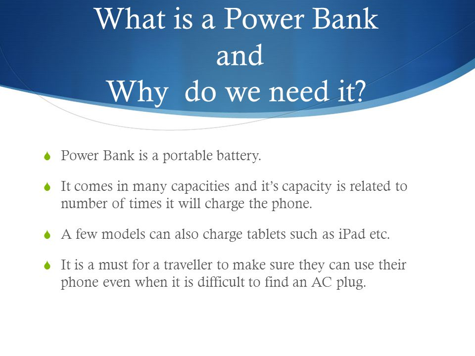 What is a Power Bank and Why do we need it. Power Bank is a portable battery.