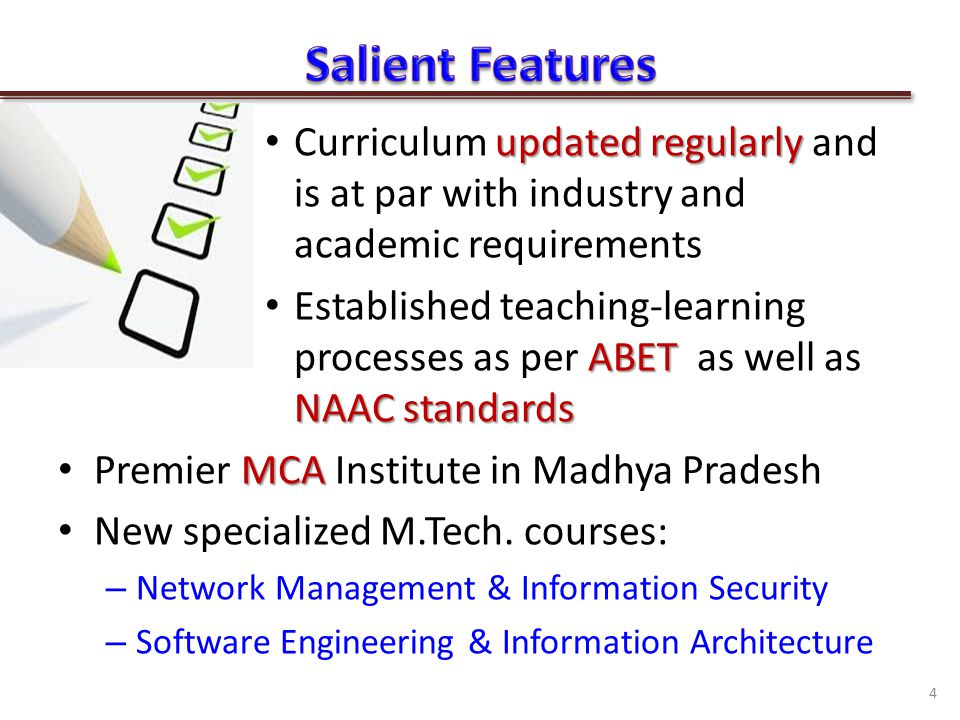 updated regularly Curriculum updated regularly and is at par with industry and academic requirements ABET NAAC standards Established teaching-learning processes as per ABET as well as NAAC standards MCA Premier MCA Institute in Madhya Pradesh New specialized M.Tech.