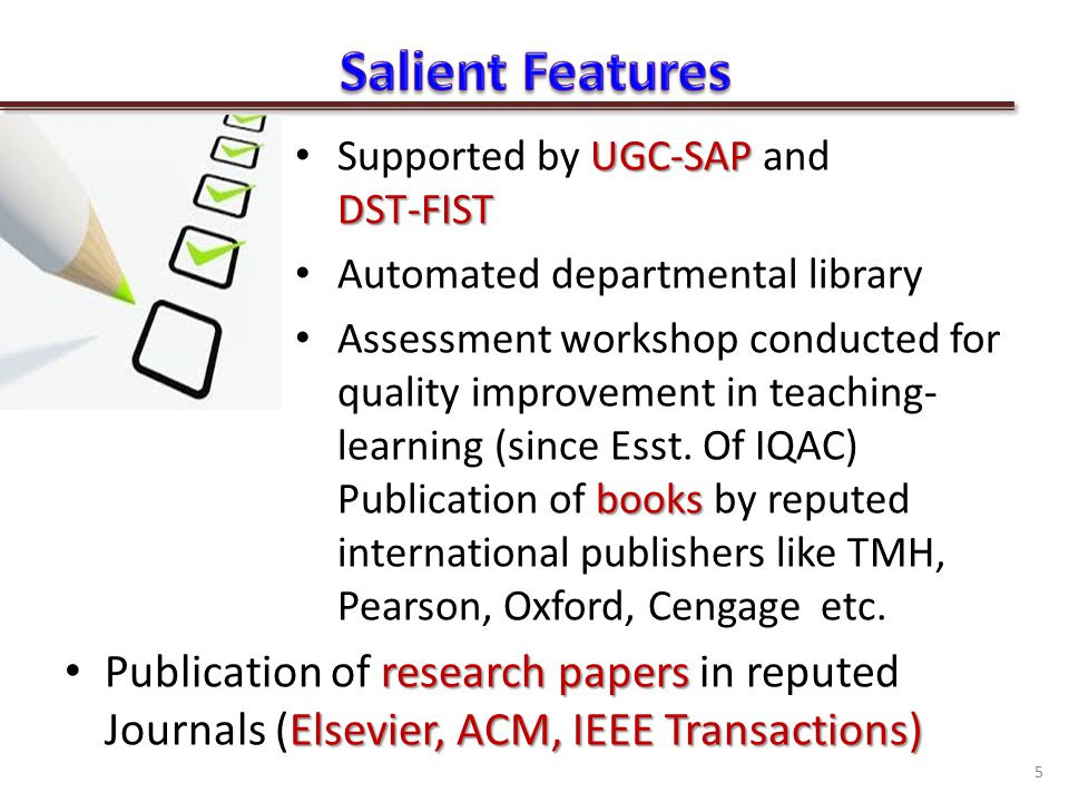 UGC-SAP DST-FIST Supported by UGC-SAP and DST-FIST Automated departmental library books Assessment workshop conducted for quality improvement in teaching- learning (since Esst.