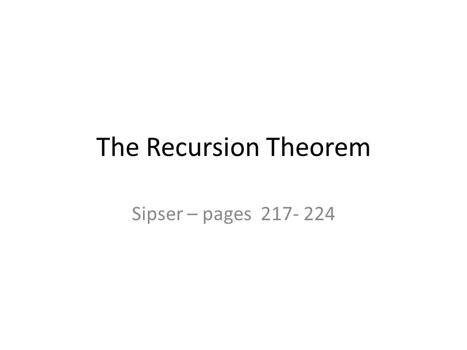 The Recursion Theorem Sipser – pages 217- 224