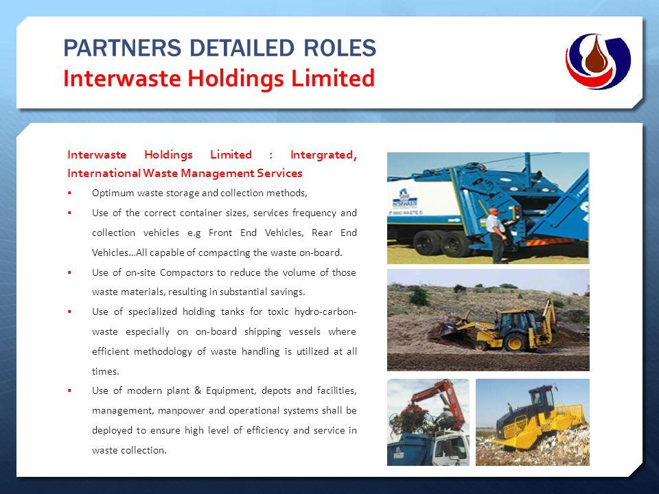 PARTNERS DETAILED ROLES Interwaste Holdings Limited Interwaste Holdings Limited : Intergrated, International Waste Management Services  Optimum waste