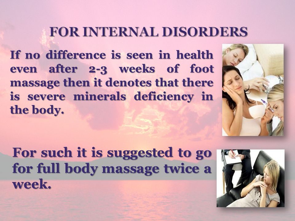 If no difference is seen in health even after 2-3 weeks of foot massage then it denotes that there is severe minerals deficiency in the body. For such