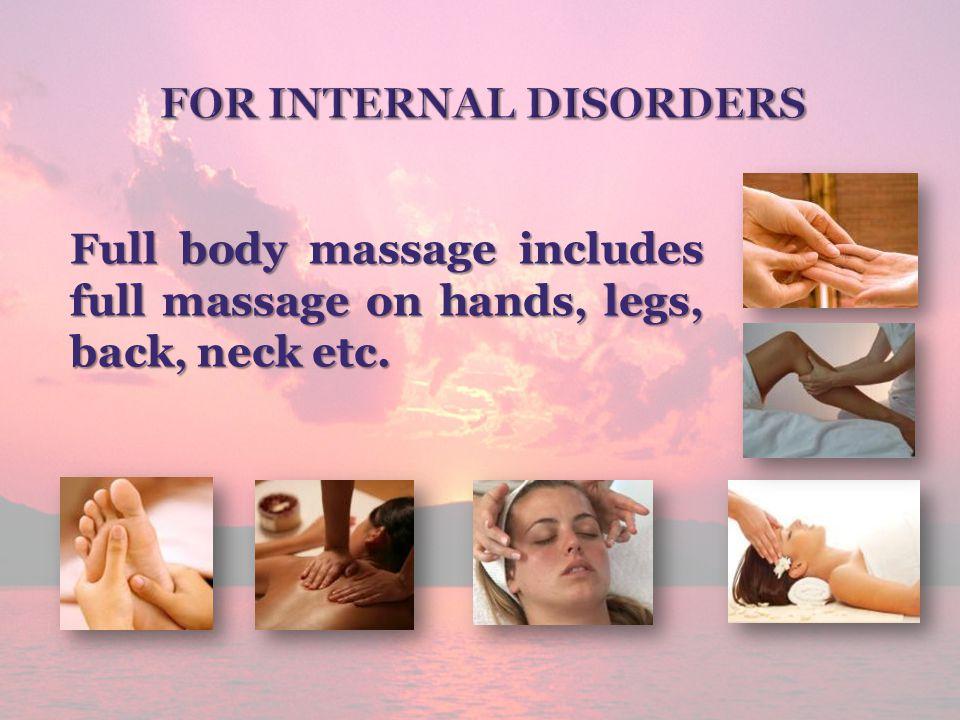 Full body massage includes full massage on hands, legs, back, neck etc.