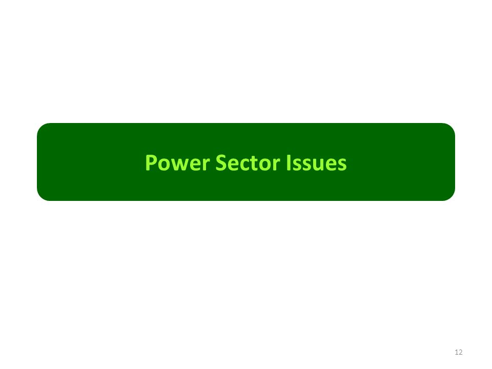 Power Sector Issues 12