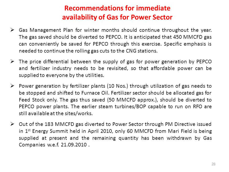 Recommendations for immediate availability of Gas for Power Sector 28  Gas Management Plan for winter months should continue throughout the year.