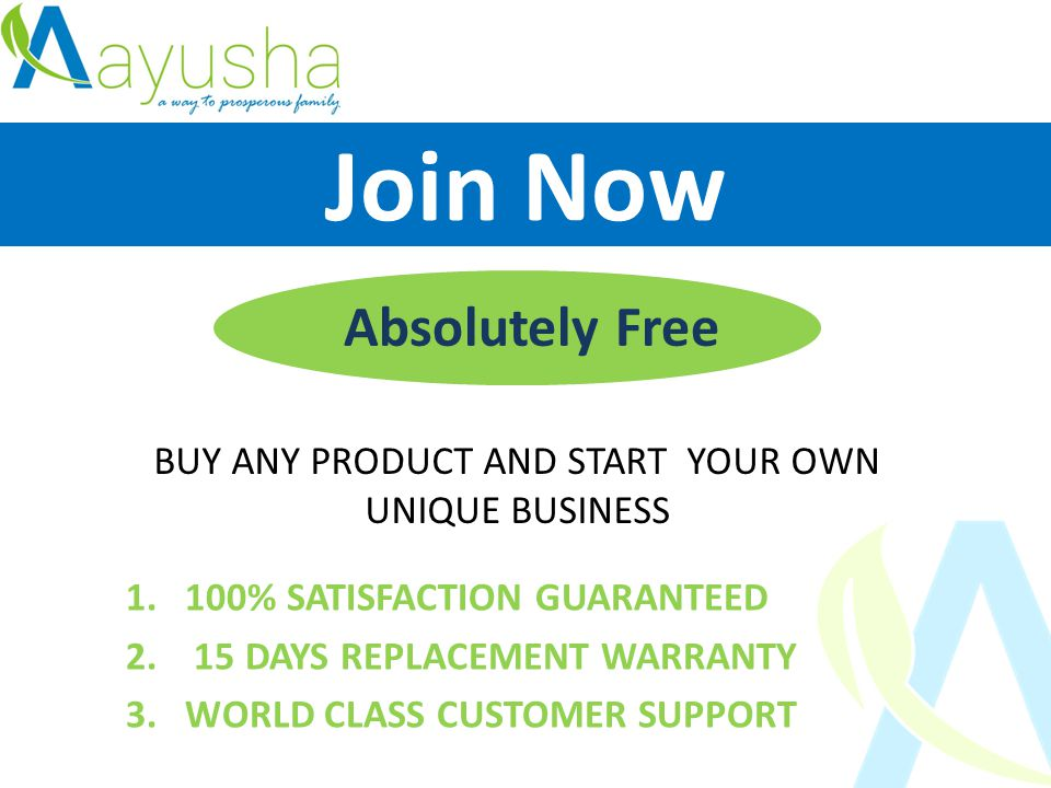 Join Now Absolutely Free BUY ANY PRODUCT AND START YOUR OWN UNIQUE BUSINESS 1.100% SATISFACTION GUARANTEED 2.