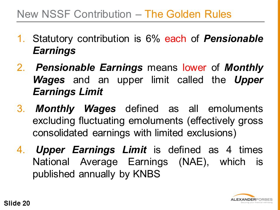 Slide 20 1.Statutory contribution is 6% each of Pensionable Earnings 2.