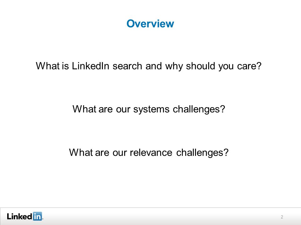 Overview What is LinkedIn search and why should you care.