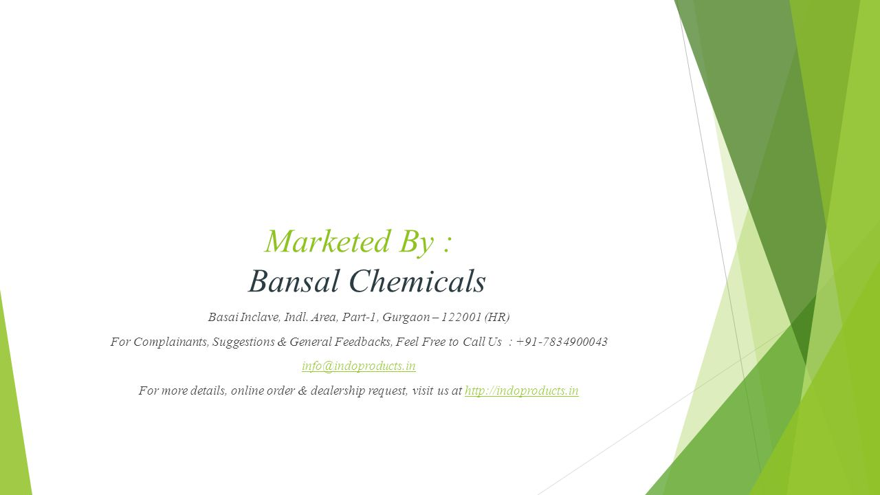Marketed By : Bansal Chemicals Basai Inclave, Indl.