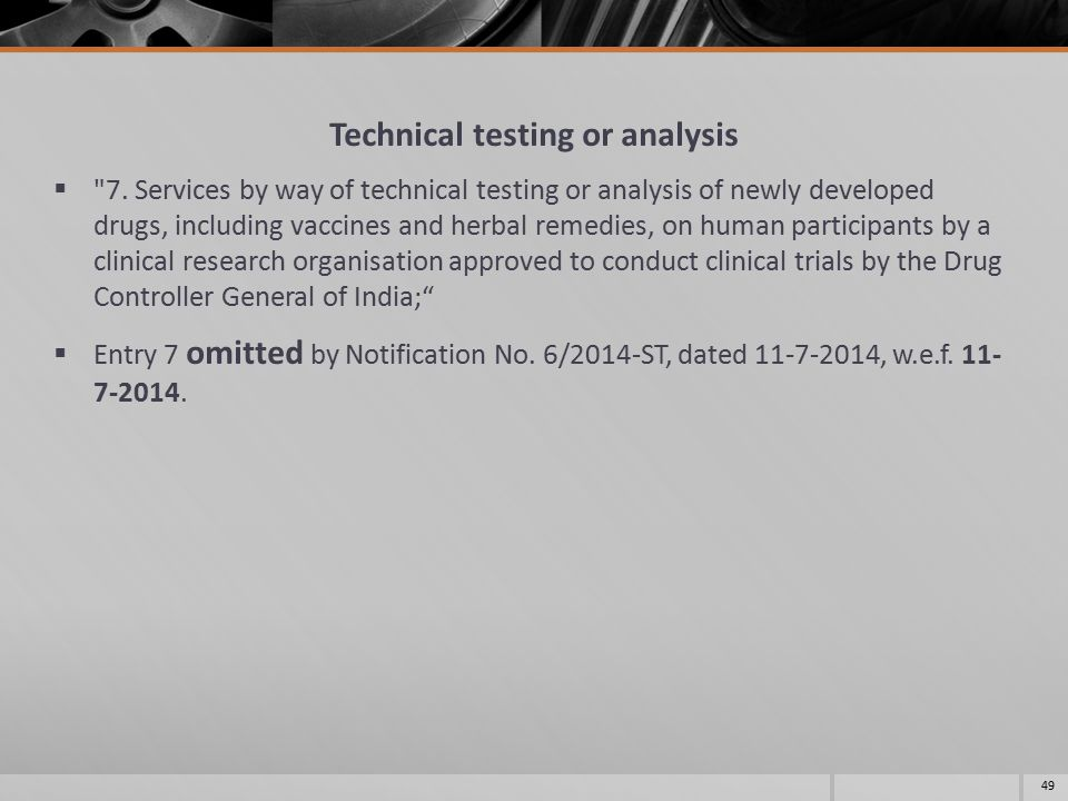 Technical testing or analysis  7.