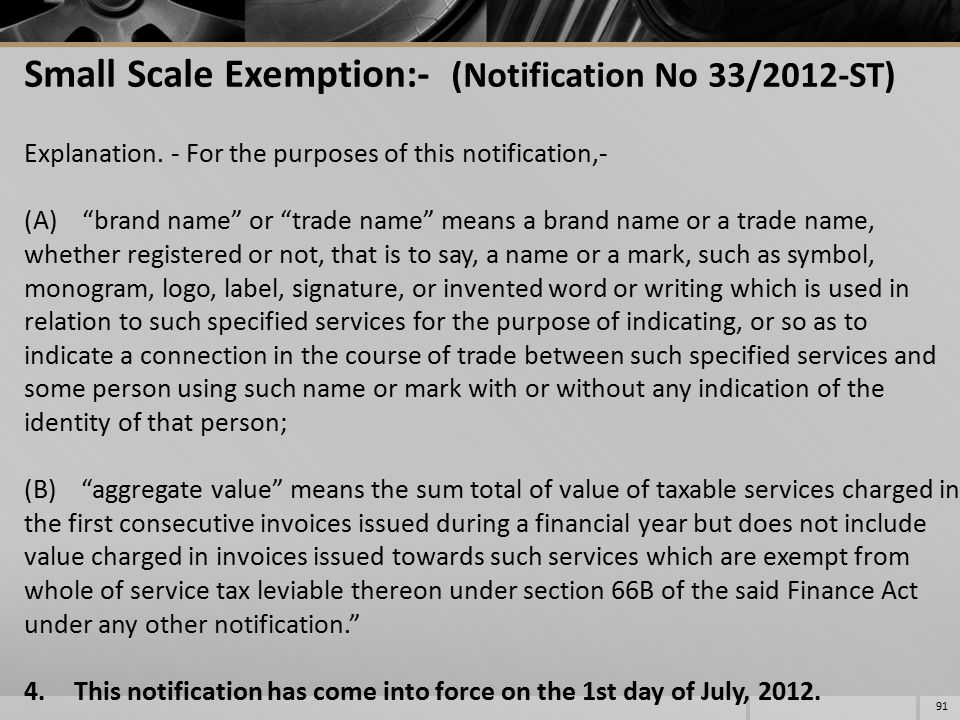 """Small Scale Exemption:- (Notification No 33/2012-ST) Explanation. - For the purposes of this notification,- (A) """"brand name"""" or """"trade name"""" means a b"""