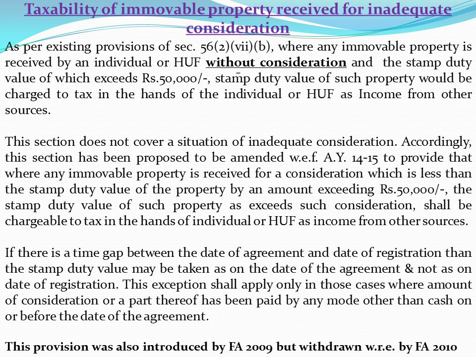 Taxability of immovable property received for inadequate consideration As per existing provisions of sec.