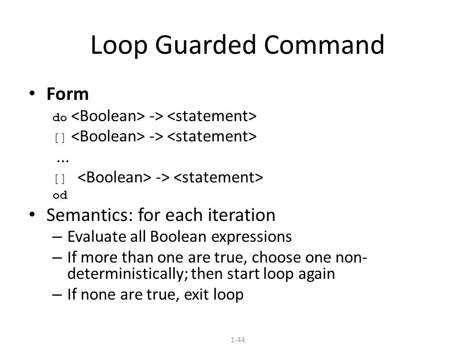 1-44 Loop Guarded Command Form do -> [] ->...