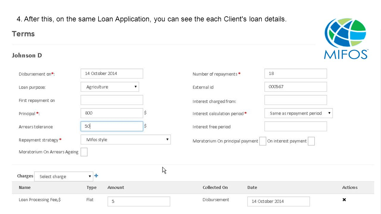 5 4. After this, on the same Loan Application, you can see the each Client s loan details.