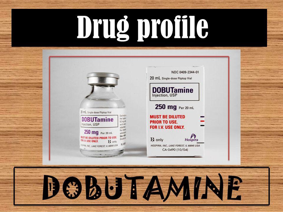 Drug profile DOBUTAMINE