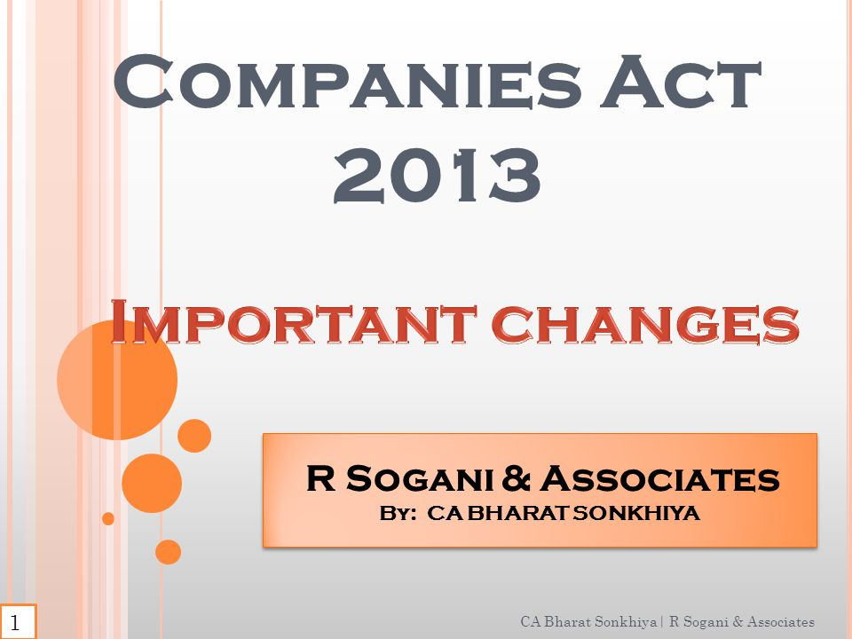 C OMPANIES A CT, 2013 CA Bharat Sonkhiya| R Sogani & Associates 470 Sections 29 Chapters 7 Schedules 658 Sections 18 Chapters 15 Schedules COMPANIES ACT, 1956 2