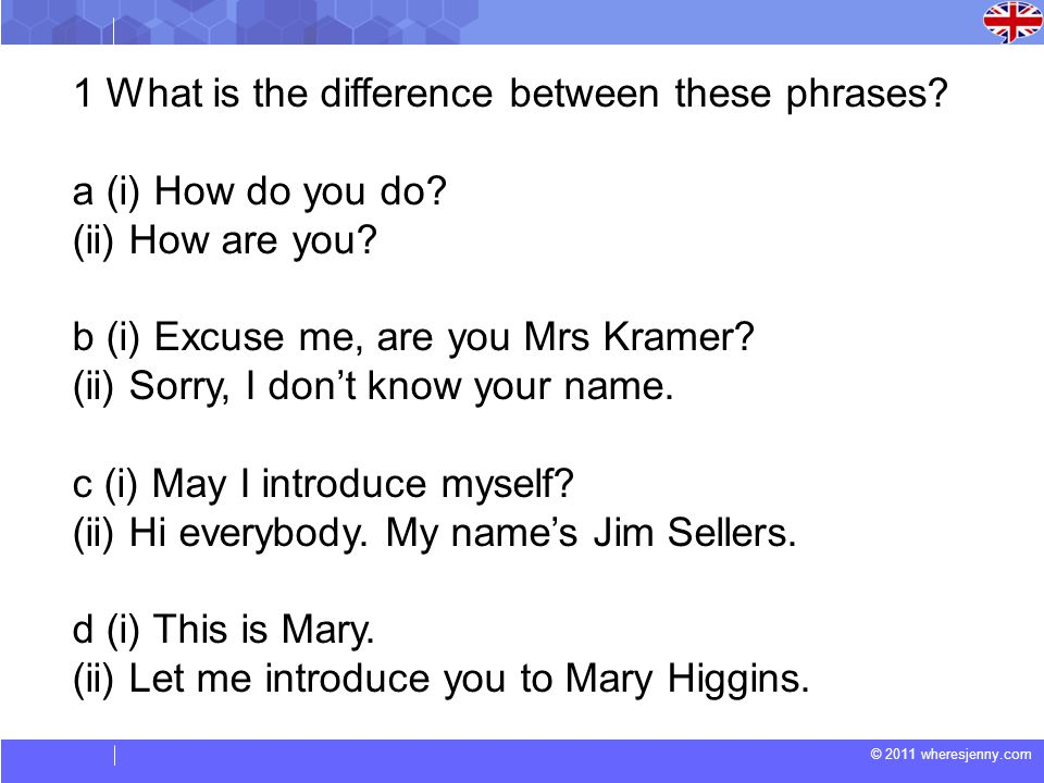 © 2011 wheresjenny.com 1 What is the difference between these phrases.