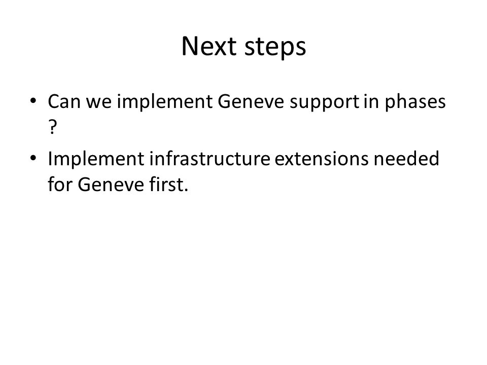 Next steps Can we implement Geneve support in phases .