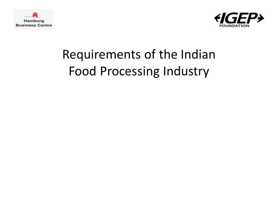 Requirements of the Indian Food Processing Industry