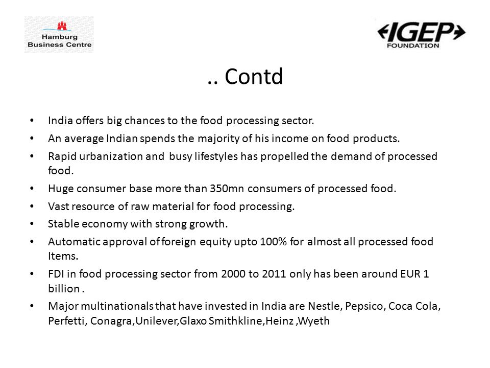 ..Contd India offers big chances to the food processing sector.