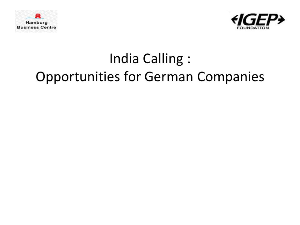 India Calling : Opportunities for German Companies