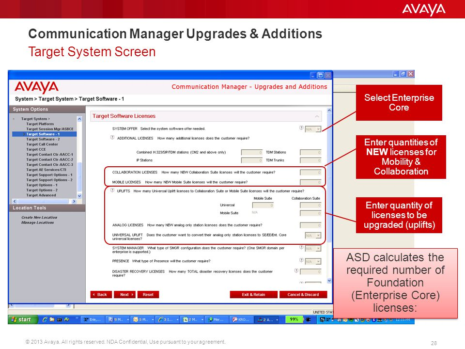 © 2013 Avaya. All rights reserved. NDA Confidential, Use pursuant to your agreement. 28 Communication Manager Upgrades & Additions Target System Scree