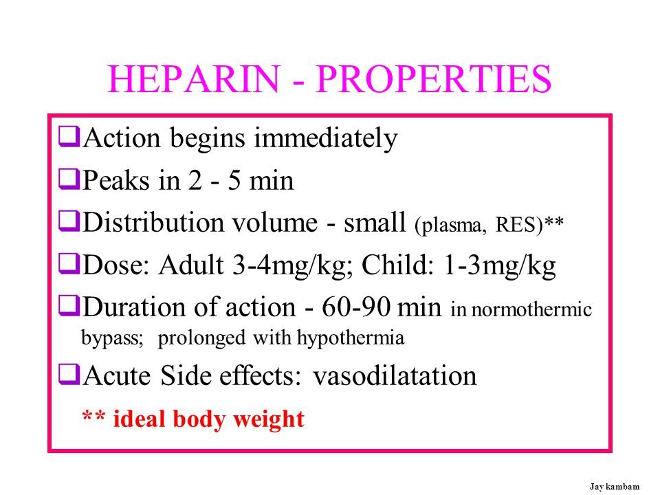 HEPARIN - STRUCTURE  One of the strongest acids  Heavily sulfated polyanionic mucopolysaccharide  Mol Wt: 6000-25000 Daltons  Similar to nucleic acids (Phosphates) Jay kambam