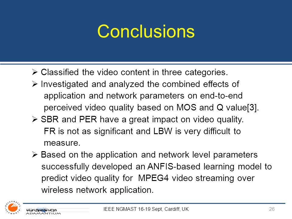 Conclusions  Classified the video content in three categories.  Investigated and analyzed the combined effects of application and network parameters