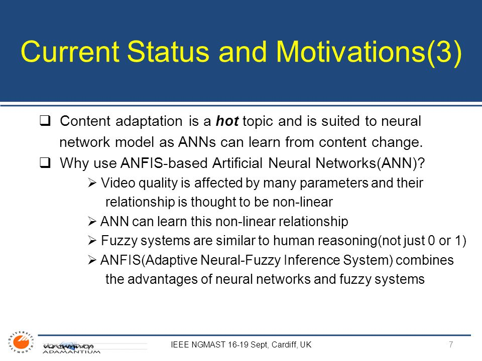 Current Status and Motivations(3)  Content adaptation is a hot topic and is suited to neural network model as ANNs can learn from content change.