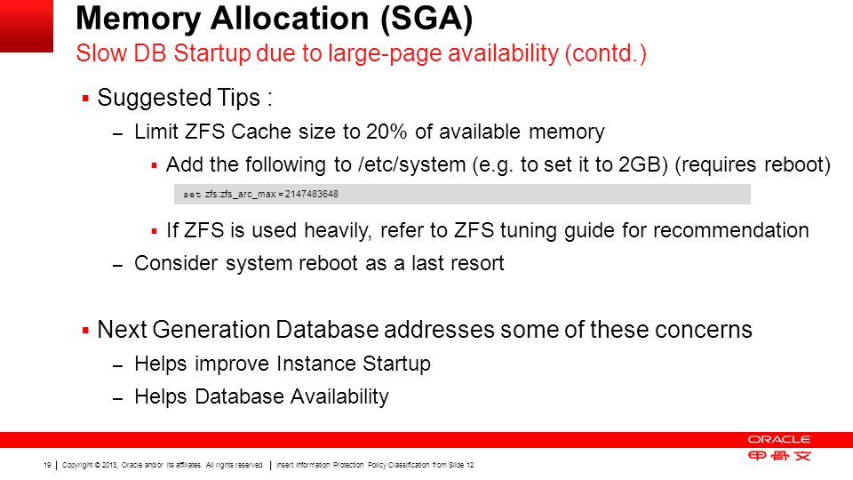Copyright © 2013, Oracle and/or its affiliates. All rights reserved. Insert Information Protection Policy Classification from Slide 12 19 Memory Alloc