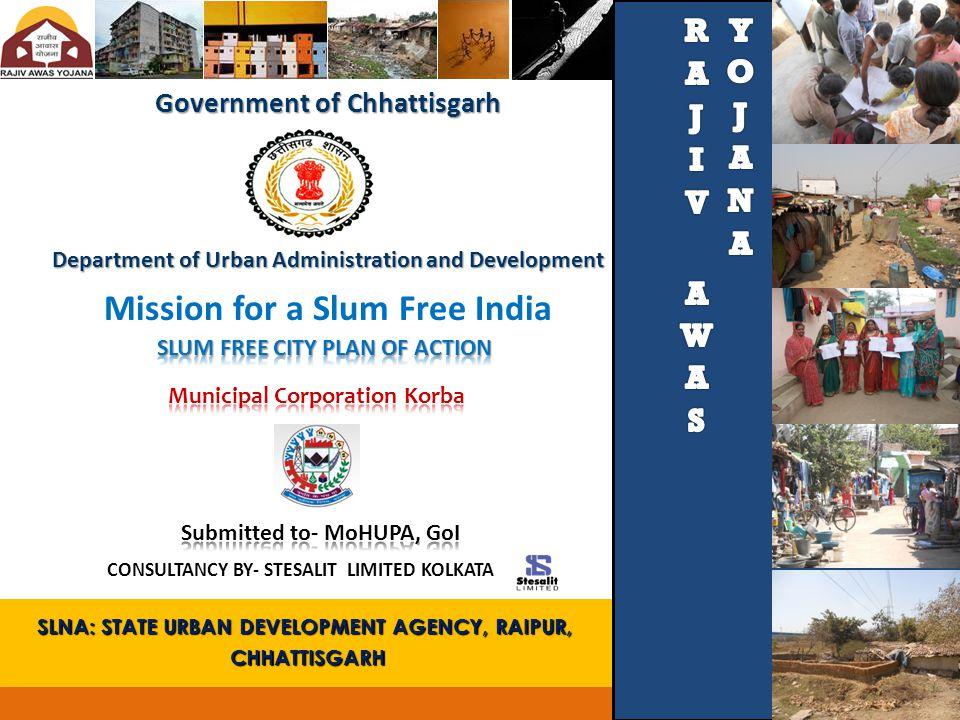 SLNA: STATE URBAN DEVELOPMENT AGENCY, RAIPUR, CHHATTISGARH CHHATTISGARH Government of Chhattisgarh Department of Urban Administration and Development