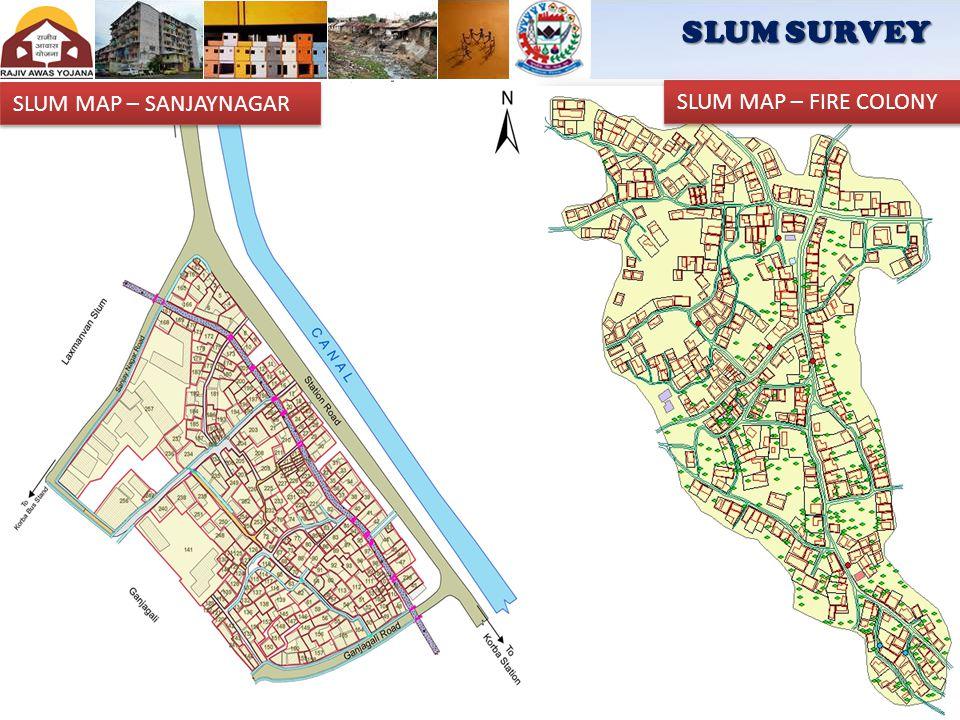 The survey of slums can be broadly categorized into :- Spatial Survey - Identification, profiling Non-Spatial Survey - Socio-Economic Slum Mapping - D