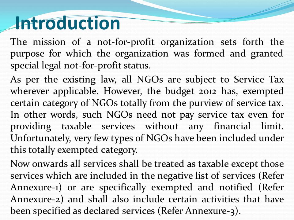 Introduction The mission of a not-for-profit organization sets forth the purpose for which the organization was formed and granted special legal not-for-profit status.