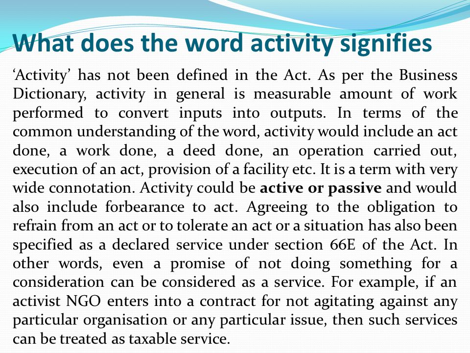 What does the word activity signifies 'Activity' has not been defined in the Act.