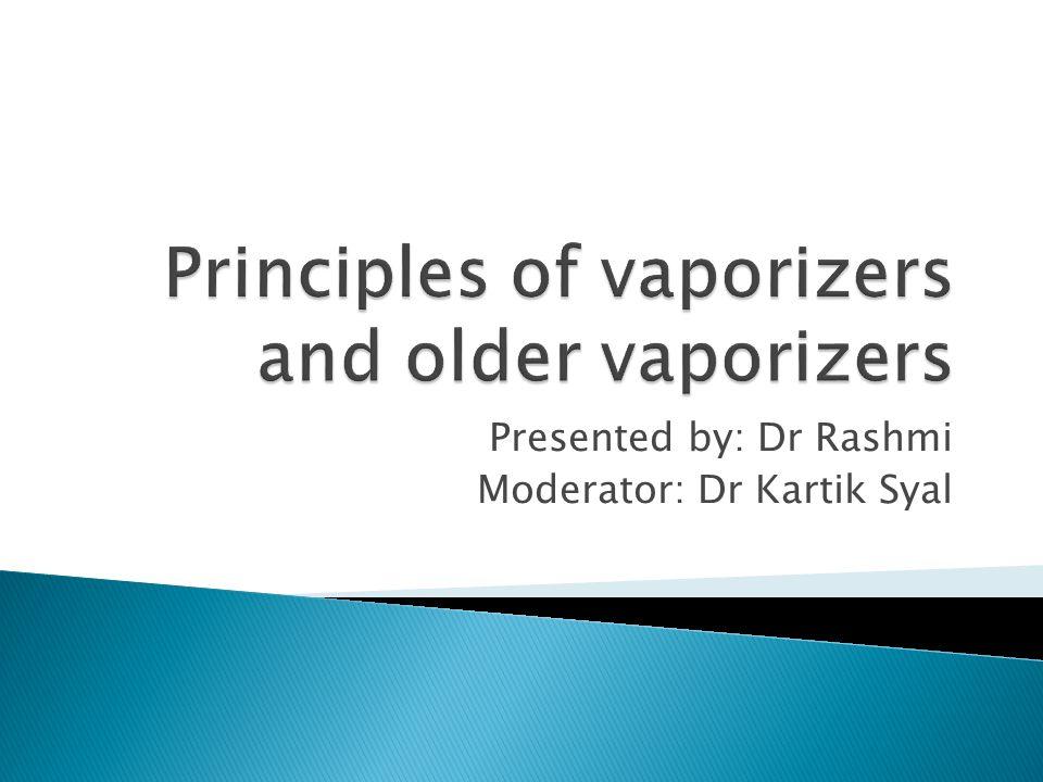 Presented by: Dr Rashmi Moderator: Dr Kartik Syal
