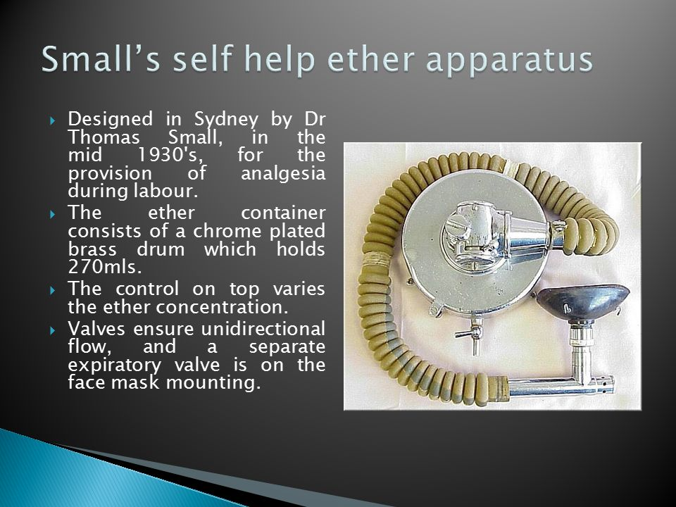  Designed in Sydney by Dr Thomas Small, in the mid 1930's, for the provision of analgesia during labour.  The ether container consists of a chrome p