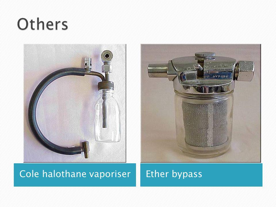 Cole halothane vaporiserEther bypass