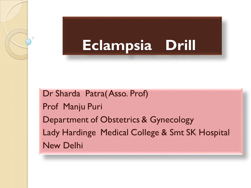 Eclampsia Drill Eclampsia Drill Dr Sharda Patra( Asso.