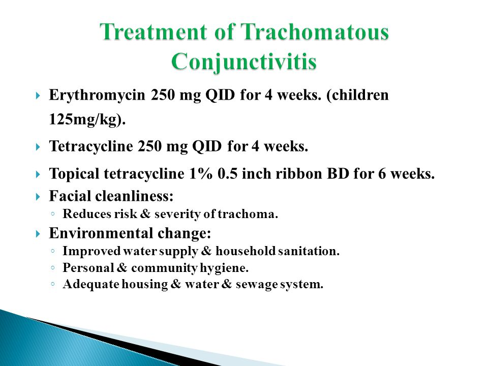  Erythromycin 250 mg QID for 4 weeks. (children 125mg/kg).