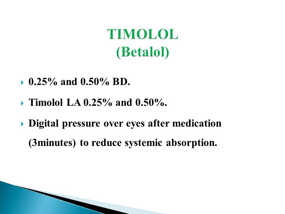  0.25% and 0.50% BD.  Timolol LA 0.25% and 0.50%.